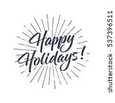 happy holidays text and... | Shutterstock .eps vector #537396511