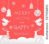 christmas and new year card... | Shutterstock .eps vector #537456841