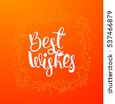 best wishes typography quote.... | Shutterstock .eps vector #537466879