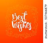 best wishes typography quote....   Shutterstock .eps vector #537466879