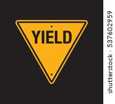 a vector yield sign on a simple ...   Shutterstock .eps vector #537602959