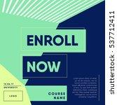 enroll now open. 'registration... | Shutterstock .eps vector #537712411
