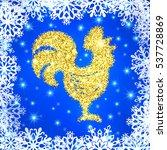 golden glitter crowing rooster... | Shutterstock .eps vector #537728869