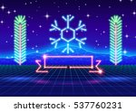 christmas card with neon... | Shutterstock .eps vector #537760231