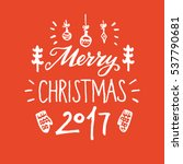 merry christmas calligraphic... | Shutterstock .eps vector #537790681
