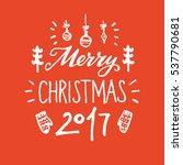 merry christmas calligraphic... | Shutterstock .eps vector #537790681