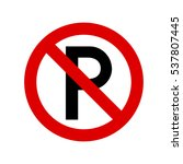 warning traffic sign  no parking | Shutterstock .eps vector #537807445