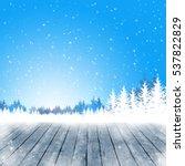winter snow christmas... | Shutterstock . vector #537822829