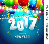 happy new year 2017   colorful... | Shutterstock .eps vector #537851761