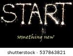 motivation   start something new | Shutterstock . vector #537863821