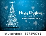 merry christmas and happy new... | Shutterstock .eps vector #537890761