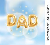 dad letters gold balloons on... | Shutterstock .eps vector #537918394