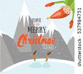 little santa helpers wish you a ... | Shutterstock .eps vector #537984751