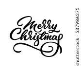 merry christmas  xmas lettering ... | Shutterstock .eps vector #537986275