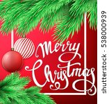 christmas lettering with fir... | Shutterstock .eps vector #538000939