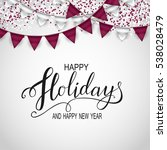 greeting card for winter happy... | Shutterstock .eps vector #538028479