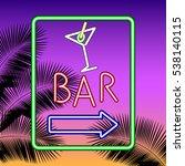 vintage neon signboard. palm... | Shutterstock .eps vector #538140115