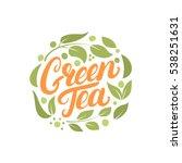 green tea hand written...   Shutterstock .eps vector #538251631