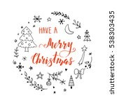 hand drawn merry christmas... | Shutterstock .eps vector #538303435