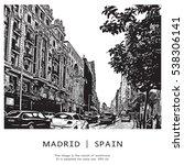 famous street in madrid  spain. ... | Shutterstock .eps vector #538306141