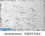 grunge texture background... | Shutterstock .eps vector #538357264