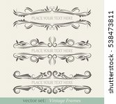 vector set of vintage frames | Shutterstock .eps vector #538473811