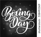 boxing day brush hand lettering ... | Shutterstock .eps vector #538492369