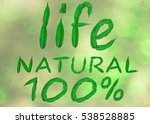 hundred percent natural for... | Shutterstock . vector #538528885