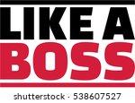 like a boss saying | Shutterstock .eps vector #538607527