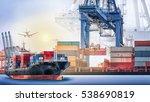 container cargo ship and cargo... | Shutterstock . vector #538690819