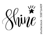 shine. inspirational quote... | Shutterstock .eps vector #538716409