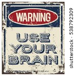 use your brain warning sign | Shutterstock .eps vector #538792309