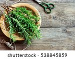 rosemary leaves bunch close up. ... | Shutterstock . vector #538845859