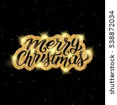 merry christmas calligraphic... | Shutterstock . vector #538872034