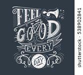 feel good every day. ... | Shutterstock .eps vector #538902841