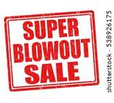 super blowout sale grunge... | Shutterstock .eps vector #538926175