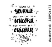 always be yourself unless you... | Shutterstock .eps vector #538936675