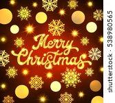 merry christmas hand lettering... | Shutterstock . vector #538980565