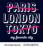 paris london tokyo slogan... | Shutterstock .eps vector #539038591