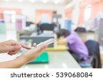 man use mobile phone  blur... | Shutterstock . vector #539068084