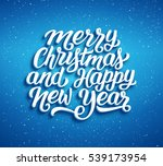merry christmas and happy new...   Shutterstock .eps vector #539173954
