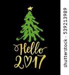 vector hello 2017 phrase with a ... | Shutterstock .eps vector #539213989