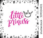 princess party  calligraphic... | Shutterstock .eps vector #539324431