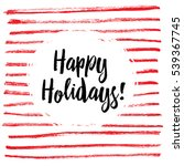 happy holidays  vector... | Shutterstock .eps vector #539367745