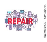 smartphone repair and service... | Shutterstock .eps vector #539382391