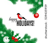 happy holidays greeting card... | Shutterstock .eps vector #539435959