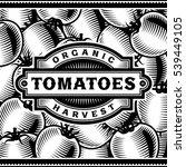 retro tomato harvest label... | Shutterstock . vector #539449105