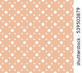 seamless polka dots pattern... | Shutterstock .eps vector #539503879