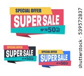 super sale discount banner... | Shutterstock .eps vector #539572837