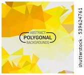 abstract polygon background.... | Shutterstock .eps vector #539624761